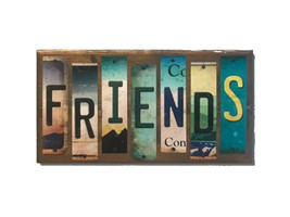 Friends License Plate Strip Novelty Wood Sign WS-071 - $51.99