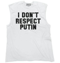 Dont Respect Putin Funny Shirt Donald Trump Protest Cool Edgy Sleeveless... - $7.99+