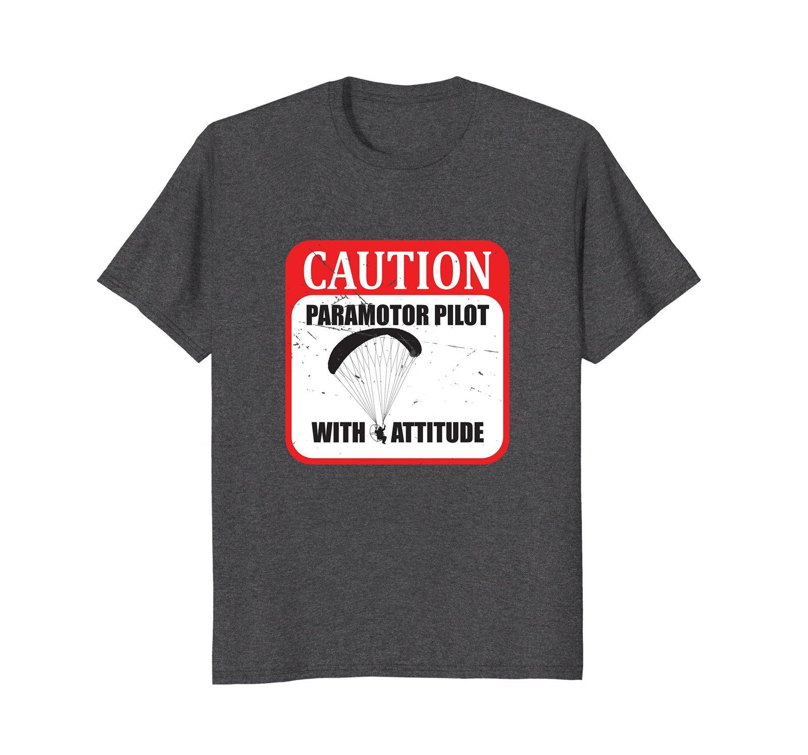 Pilot With Attitude Paramotor Aviation T-Shirt