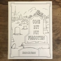 Gone But Not Forgotten Directory Of The Deceased Atchison County, Missou... - $247.49