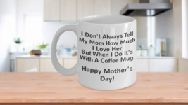 Funny and Touching Mother's Day Coffee Mug - Gi... - $13.96 - $15.76