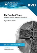 The Four Last Things: Reflections on Death, Judgment, Heaven & Hell (DVD + Guide