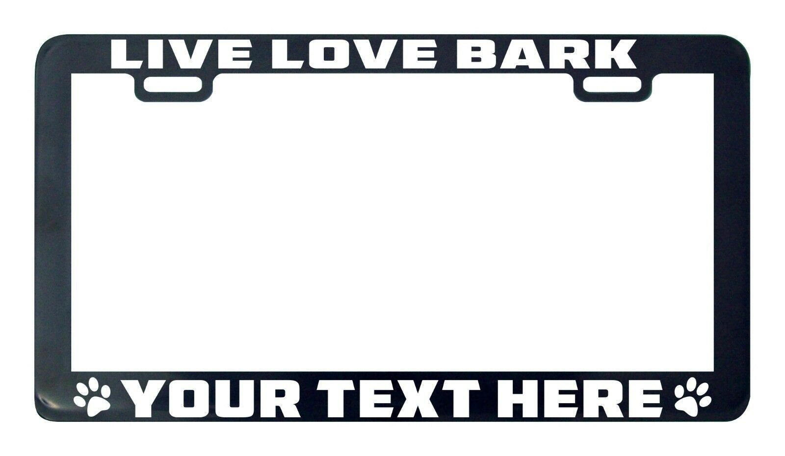 Primary image for Live love bark dog design your own custom personalized license plate frame