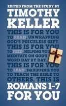 Romans 1 - 7 For You (God's Word For You) [Hardcover] Timothy Keller - $14.09