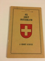 Vintage tourist guide, All About Switzerland, A Short Survey 1948  - $17.57