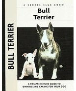 Bull Terrier: Kennel Club Books - Bethany Gibson - New Hardcover - $49.95