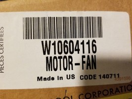 W10604116 OEM Whirlpool Motor Fan - $92.07