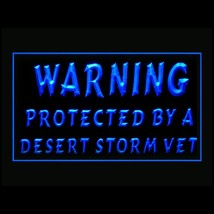 150091B Warning Protected By A Desert Storm Vet Remind Caution LED Light Sign - $18.00