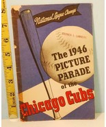 1946 The Picture Parade of the Chicago Cubs National League Champs Book #B- - £100.75 GBP