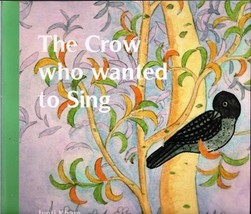 The Crow Who Wanted to Sing [Unknown Binding] image 1
