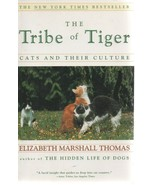 The Tribe of Tiger - Cats & Their Culture - Elizabeth Marshall Thomas - ... - $0.97