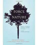 A Force for Nature: The Story of NRDC and The Fight to Save Our Planet Adams, Jo - $7.45