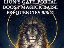 LION'S GATE PORTAL 8/8/21 BOOST MAGICK RAISE FREQUENCIES BLESSING MAGICK Cassia4 - $144.37
