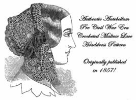 1857 Antebellum Civil War Crocheted Morning Cap Crochet Pattern DIY Reen... - $5.77