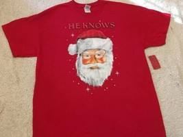 "NEW Men's Short Sleeve T-shirt,  Santa, ""He Knows"", Red, Sz XL Free Ship... - $14.99"