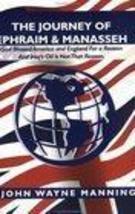 2003 THE JOURNEY OF EPHRAIM & MANNASSEH JOHN W. MANNING - $22.11