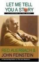 "2004 ""Let Me Tell You A Story"" Red Auerbach 0316738239 - $16.10"