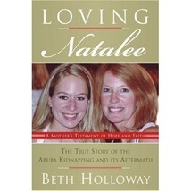 2007 Loving Natalee Beth Holloway Aruba Kidnapping Book 0061452270 - $19.32