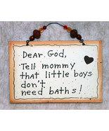 Wall Decor Sign - Little Boys Don't Need Baths - $11.99