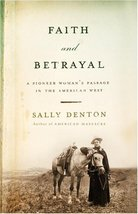 Faith and Betrayal: A Pioneer Woman's Passage in the American West [Hard... - $6.26