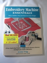 Embroidery Machine Essentials by Jeanine Twigg - $24.95