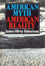 AMERICAN MYTH AMERICAN REALITY BY JAMES ROBERTSON 1980 - $44.24