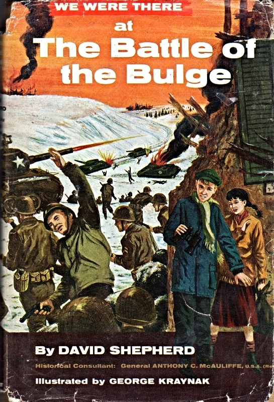 We Were There At The Battle of The Bulge By David Shepherd