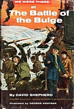 We Were There At The Battle of The Bulge By David Shepherd - $5.95