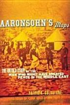 Aaronsohn's Maps The Untold Story of the Man who Might have Created Peac... - $22.11