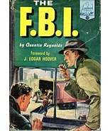 The F. B. I. by Quentin Reynolds Forward by J. Edgar Hoover - $5.00