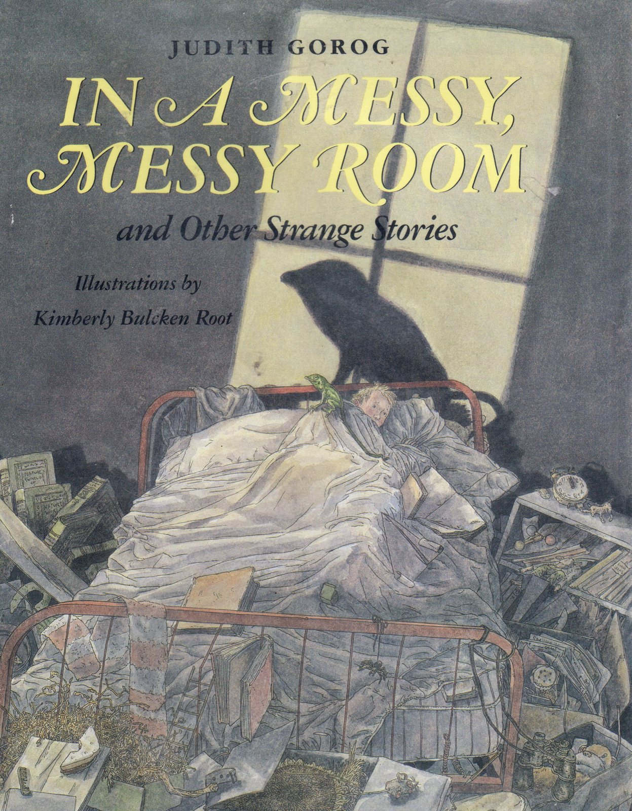 In A Messy,Messy Room and Other Strange Stories by Judith Gorog