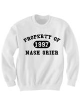 NASH GRIER SWEATSHIRT NASH GRIER SHIRTS PROPERTY OF NASH GRIER #NASHGRIER - $24.75