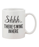 Calligraphy Statement Mugs - Shhh... There's Wine In Here Coffee Mug (JM... - $14.99