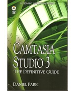 Camtasia Studio 3: The Definitive Guide by Daniel Park (2006, Other, Mix... - $54.09
