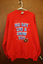 """No Day Like a Snow Day"" Red Crewneck Sweatshirt Size XL - $9.99"