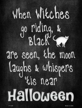 """When Witches Go Riding Halloween Theme Metal Sign 9"""" x 12"""" Wall Decor - DS - $23.95"""