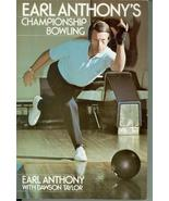 Earl Anthony's Championship Bowling by Dawson Taylor & Earl Anthony 0809... - $20.34