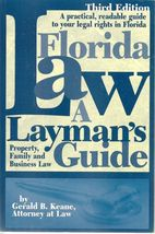 FLORIDA LAW A LAYMAN'S GUIDE BY GERALD B. KEANE  - $19.46