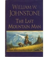 The Last Mountain Man by William W Johnstone  - $7.49