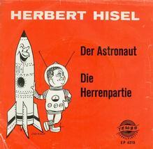 Herbert Hisel Der Astronaut & Die Herrenpartie ... - $39.81