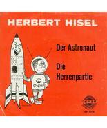 """Herbert Hisel Der Astronaut & Die Herrenpartie EP 4219 7"""" german comedy ... - $39.81"""