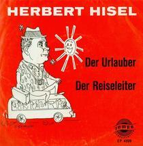 Herbert Hisel Der Urlander & Der Reiseleiter EP... - $30.96