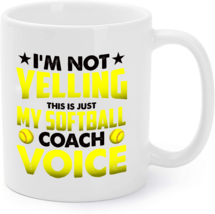 I'm Not Yelling This Is Just My Softball Coach Voice Coffee Mug - $16.95