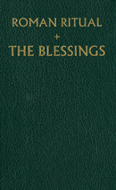 The Roman Ritual [Rituale Romanum] Volume 3: The Blessings - 55634
