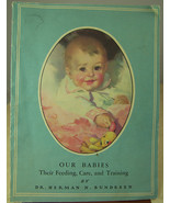 VINTAGE BOOKLET OUR BABIES FEEDING CARE & TRAINING INSURANCE GIVE-AWAY 1945 - $8.27