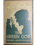 The Green God Frederic Kummer, R.F. Schabelitz 1911 Grosset Dunlap - $6.00