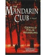 The Mandarin Club [Hardcover] by Warburg, Gerald Felix - $3.99