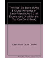 The Kids' Big Book of Arts & Crafts: Hundreds of Earth-Friendly Art & Cr... - $6.99