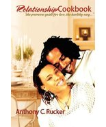 Relationship Cookbook [Paperback] by Anthony C. Rucker; Shawn King; Ruck... - $5.99