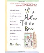 What No One Tells the Bride: Surviving the Wedding, Sex After the Honeym... - $3.30
